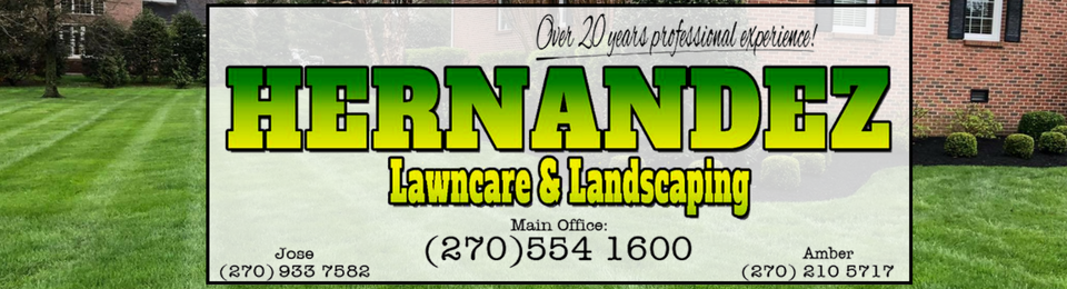 Hernandez Lawncare & Landscaping
